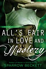 All's Fair in Love and Mastery (Masters Unleashed Book 5) Kindle Edition