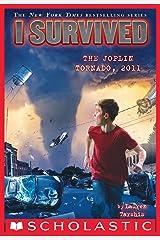 I Survived the Joplin Tornado, 2011 (I Survived #12) Kindle Edition