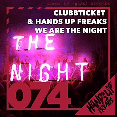 Clubbticket & Hands Up Freaks - We Are The Night