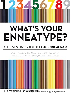 What's Your Enneatype? An Essential Guide to the Enneagram: Understanding the Nine Personality Types for Personal Growth a...