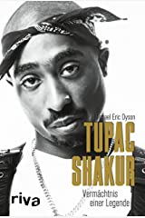Tupac Shakur: Vermächtnis einer Legende (German Edition) Kindle Edition
