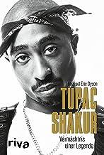 Tupac Shakur: Vermächtnis einer Legende (German Edition)