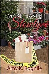 Make Haste Slowly (Short Creek Mysteries Book 1) Kindle Edition