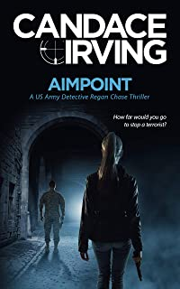 Aimpoint: A US Army Detective Regan Chase Thriller (Deception Point Military Detective Thriller Series Book 1)