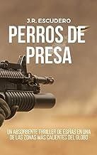 PERROS DE PRESA: Un absorbente thriller de espías en una de las zonas más calientes del globo (Serie Nolan nº1) (SERIE ANT...