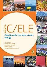 Punto C/ELE. Nivel A1: Manual de español como lengua extranjera (Spanish Edition)