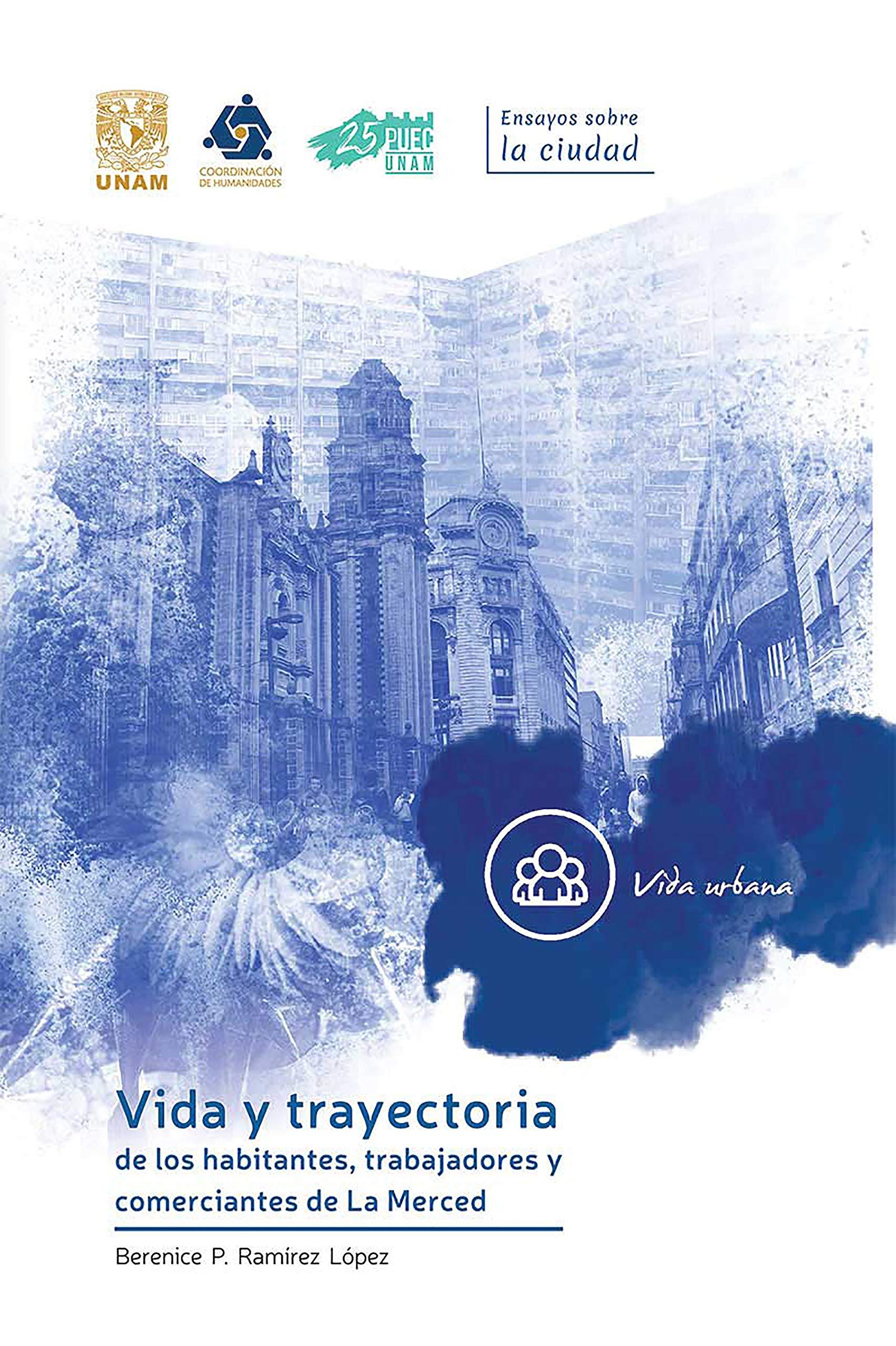 Vida y trayectoria de los habitantes, trabajadores y comerciantes de La Merced (Spanish Edition)