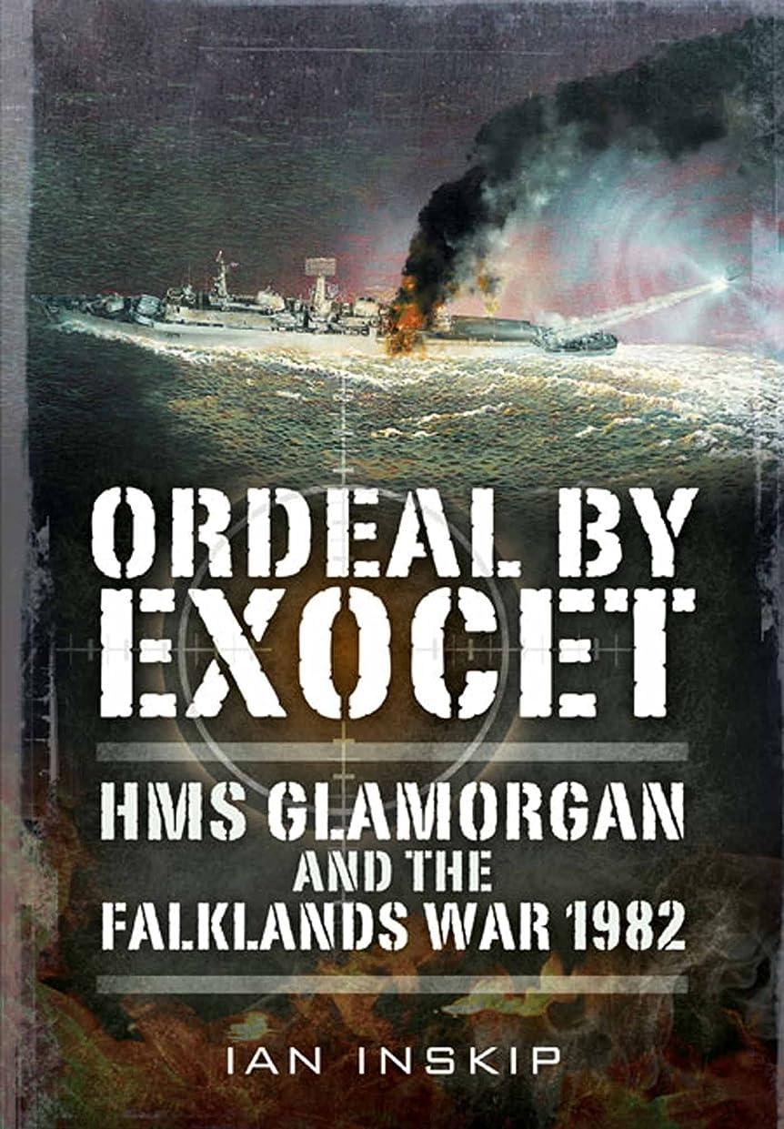 ペース証言先入観Ordeal by Exocet: HMS Glamorgan and the Falklands War 1982 (English Edition)