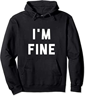 hoodies that say im fine for emo teenage girls and boys