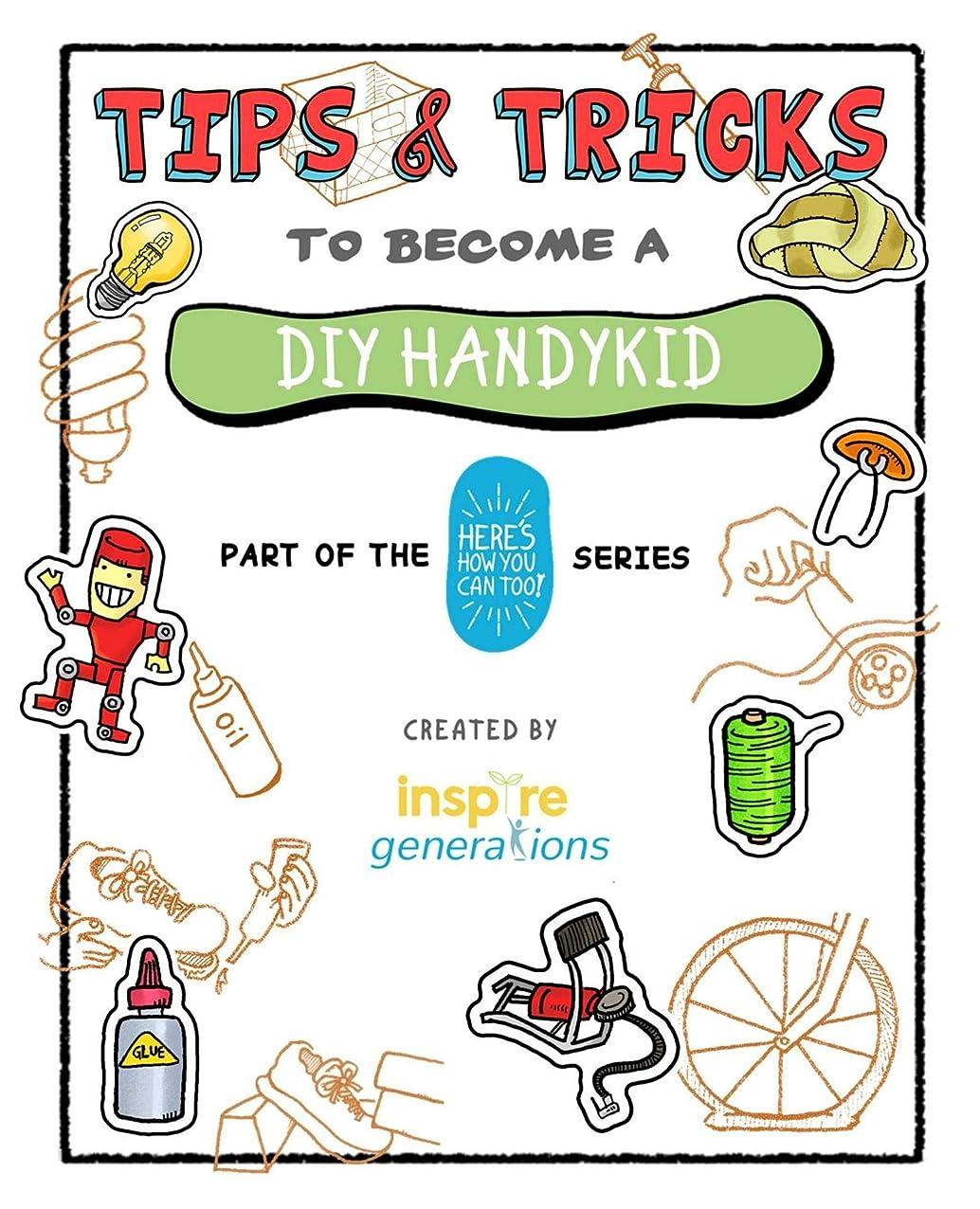 ワイン会話型フランクワースリーTips and Tricks to Become a DIY Handykid: Part of the Here's How You Can Too! Series (Tips and Tricks - Part of the Here's How You Can Too! Series Book 2) (English Edition)