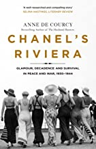 Chanel's Riviera: Life, Love and the Struggle for Survival on the Côte d'Azur, 1930–1944 (English Edition)