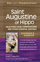 Saint Augustine of Hippo: Selections from Confessions and Other Essential Writings―Annotated & Explained (SkyLight Illuminations)