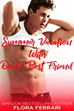 Summer Vacation With Dad's Best Friend (A Man Who Knows What He Wants Book 108)