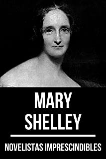 Novelistas Imprescindibles - Mary Shelley (Spanish Edition)