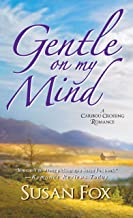 Gentle On My Mind: (A Caribou Crossing Romance Book 3)