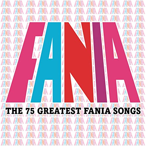Fania - The 75 Greatest Fania Songs