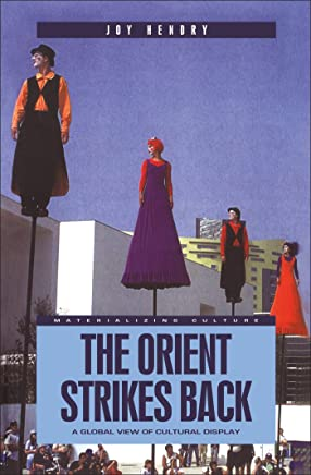 The Orient Strikes Back: A Global View of Cultural Display (Materializing Culture Series)