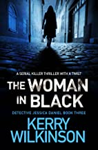 The Woman in Black: A serial killer thriller with a twist (Detective Jessica Daniel thriller series Book 3)