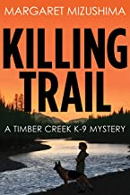 Killing Trail (A Timber Creek K-9 Mystery Book 1)