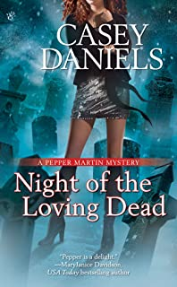 Night of the Loving Dead (Pepper Martin Mysteries, No. 4) (A Pepper Martin Mystery)