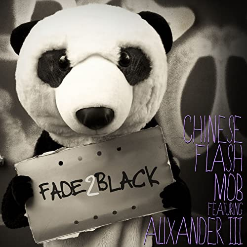 Fade 2 Black feat  Alixander III by Chinese Flash Mob on