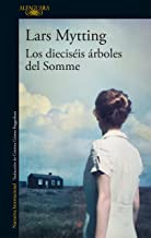 Los dieciséis árboles del Somme (Spanish Edition)