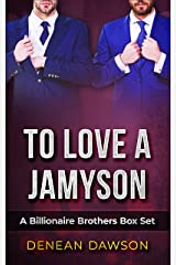 To Love A Jamyson: A Billionaire Brothers Box Set (Jamyson Brothers Madison Heights Book 4) Kindle Edition