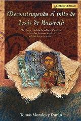 Deconstruyendo el Mito de Jesús de Nazareth: La Construcción del Plagio Populista Más Exitoso de la Historia (Tratado sobre la Sabiduría) (Spanish Edition) Kindle Edition