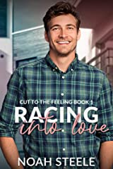 Racing into Love (Cut to the Feeling Book 1) Kindle Edition