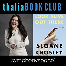 Thalia Book Club: Sloane Crosley, Look Alive Out There