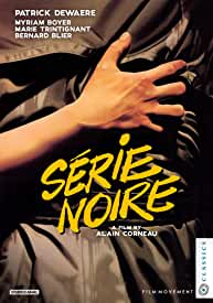 Alain Corneau's SERIE NOIR arrives on Blu-ray for the First Time in the USA April 28 from Film Movement