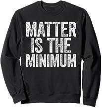 Matter Is The Minimum T-Shirt Black Lives Matter Sweatshirt