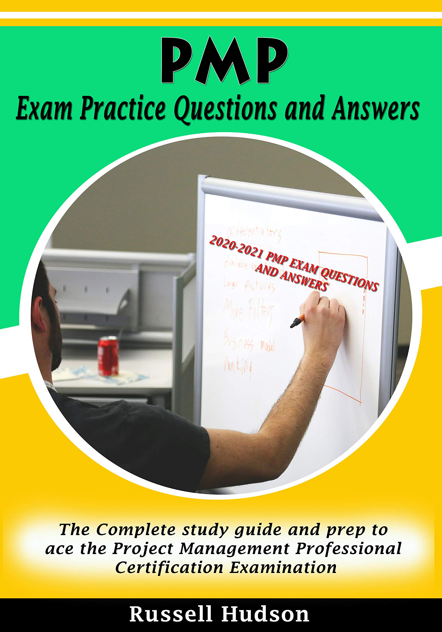 PMP Exam Practice Questions and Answers: The Complete study guide and prep to ace the Project Management Professional Certification Examination