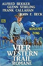 Vier Western Trail Romane August 2016 (German Edition)