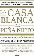 La casa blanca de Peña Nieto / Peña Nieto?s White House (Spanish Edition)
