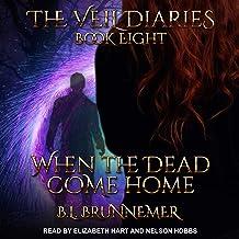 When the Dead Come Home: Veil Diaries Series, Book 8