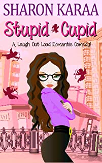 Stupid Cupid: A Laugh Out Loud Romantic Comedy! (The Silver Ring Book 1) (English Edition)