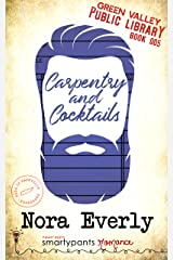 Carpentry and Cocktails: A Heartfelt Small Town Romance (Green Valley Library Book 5) Kindle Edition