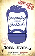 Carpentry and Cocktails: A Heartfelt Small Town Romance (Green Valley Library Book 5)