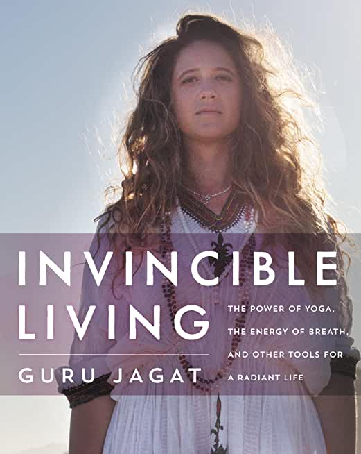 Invincible Living: The Power of Yoga, The Energy of Breath, and Other Tools for a Radiant Life (English Edition)