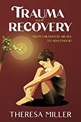 TRAUMA and RECOVERY - From Childhood Abuse To Adulthood: How To Overcome Emotional Shock And Become Whole Again. Discover A New Mind-Body Approach To Healing ... SERIES Book 3) (English Edition) eBook Kindle