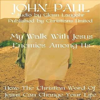 Enemies Among Us: My Walk With Jesus