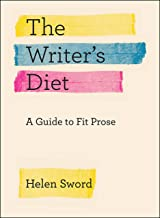The Writer's Diet: A Guide to Fit Prose (Chicago Guides to Writing, Editing, and Publishing) (English Edition)