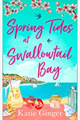 Spring Tides at Swallowtail Bay: The perfect laugh out loud romantic comedy to escape with! (Swallowtail Bay, Book 1) Kindle Edition