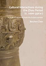 Cultural interactions during the Zhou period (c. 1000-350 BC): A Study of Networks from the Suizao Corridor