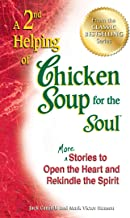 A 2nd Helping of Chicken Soup for the Soul: More Stories to Open the Heart and Rekindle the Spirit
