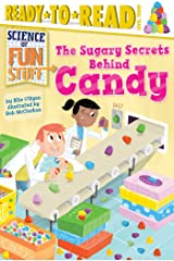 The Sugary Secrets Behind Candy Kindle Edition