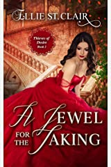 A Jewel for the Taking: A Historical Regency Romance (Thieves of Desire Book 2) Kindle Edition
