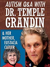 Autism Q&A with Dr. Temple Grandin & her Mother, Eustacia Cutler
