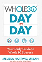 The Whole30 Day by Day: Your Daily Guide to Whole30 Success PDF